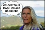 Welche Tour als nächste?